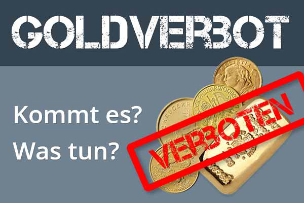 Goldverbot was tun?