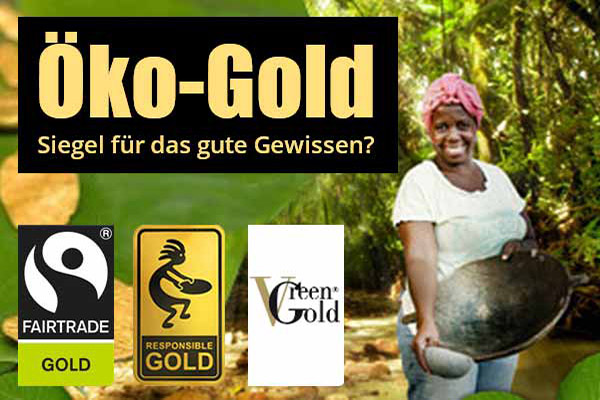 Öko-Gold Siegel: Fairtrade Gold, Green Gold, Auropelli Gold