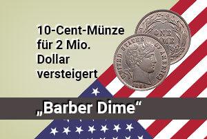 Numismatik: 10-Cent-Münze für 2 Millionen Dollar versteigert
