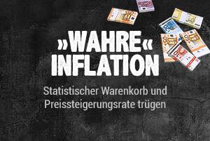Wahre Inflation: statistischer Waren- korb u. Preissteigerungsrate trügen
