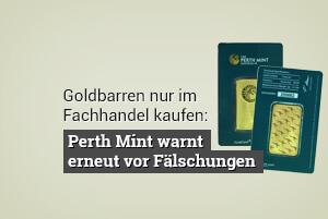 Goldbarren nur im Fachhandel kaufen: Perth Mint warnt vor Fälschungen
