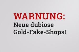 Warnung: Neue dubiose Gold-Fake-Shops!