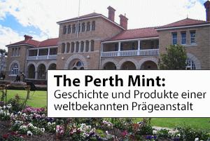 The Perth Mint - Die bekannte australische Prägeanstalt