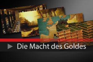 Die Macht des Goldes - TV-Dokumentation