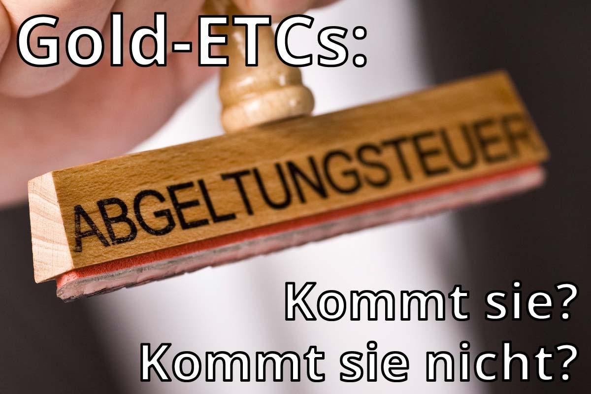 Abgeltungsteuer für Gold-ETCs?