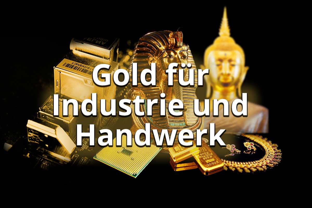 Bedeutung von Gold für Industrie und Handwerk