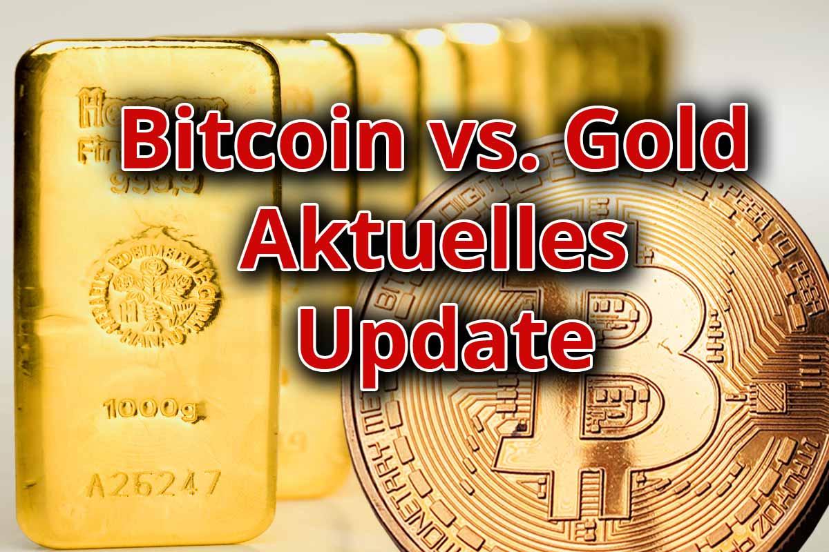 Bitcoin versus Gold – ein aktuelles Update