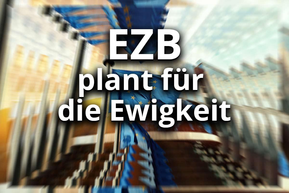 Die EZB plant für die Ewigkeit