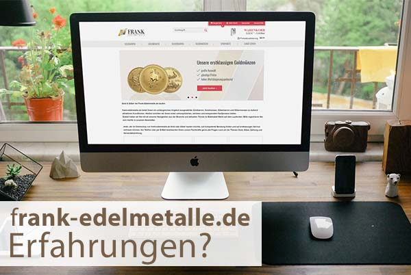 Erfahrungen mit frank-edelmetalle.de?