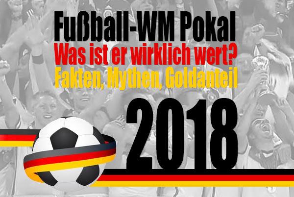 Der Fussball Wm Pokal Wert Fakten Mythen Kurioses