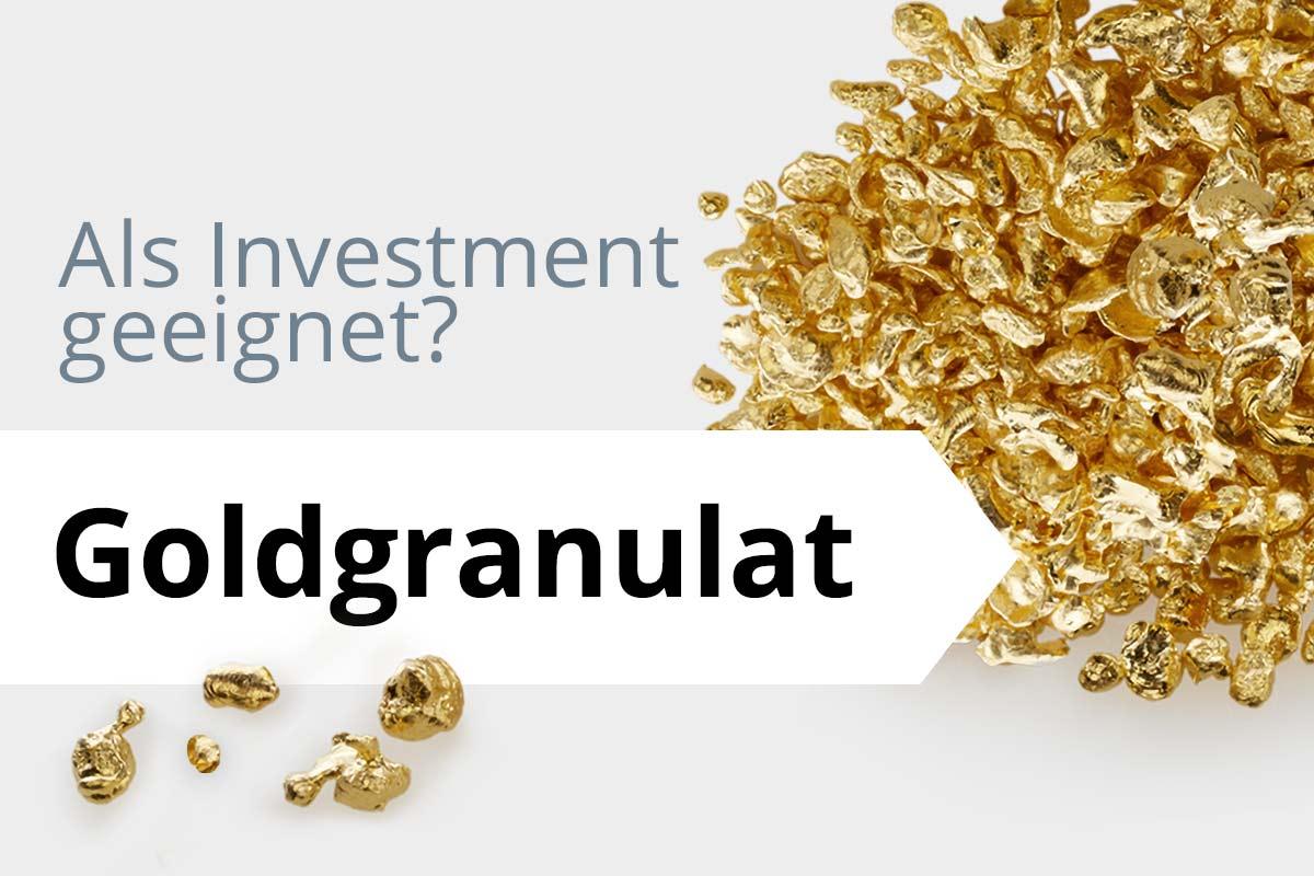 Goldgranulat kaufen: Sinnvoll als Investment?