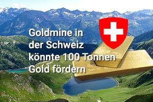 Goldmine in der Schweiz könnte 100 Tonnen Gold fördern