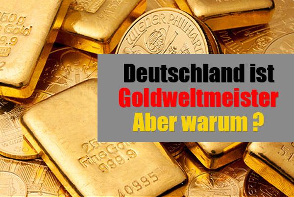 Deutschland weltspitze bei Anlagegold. Aber warum?
