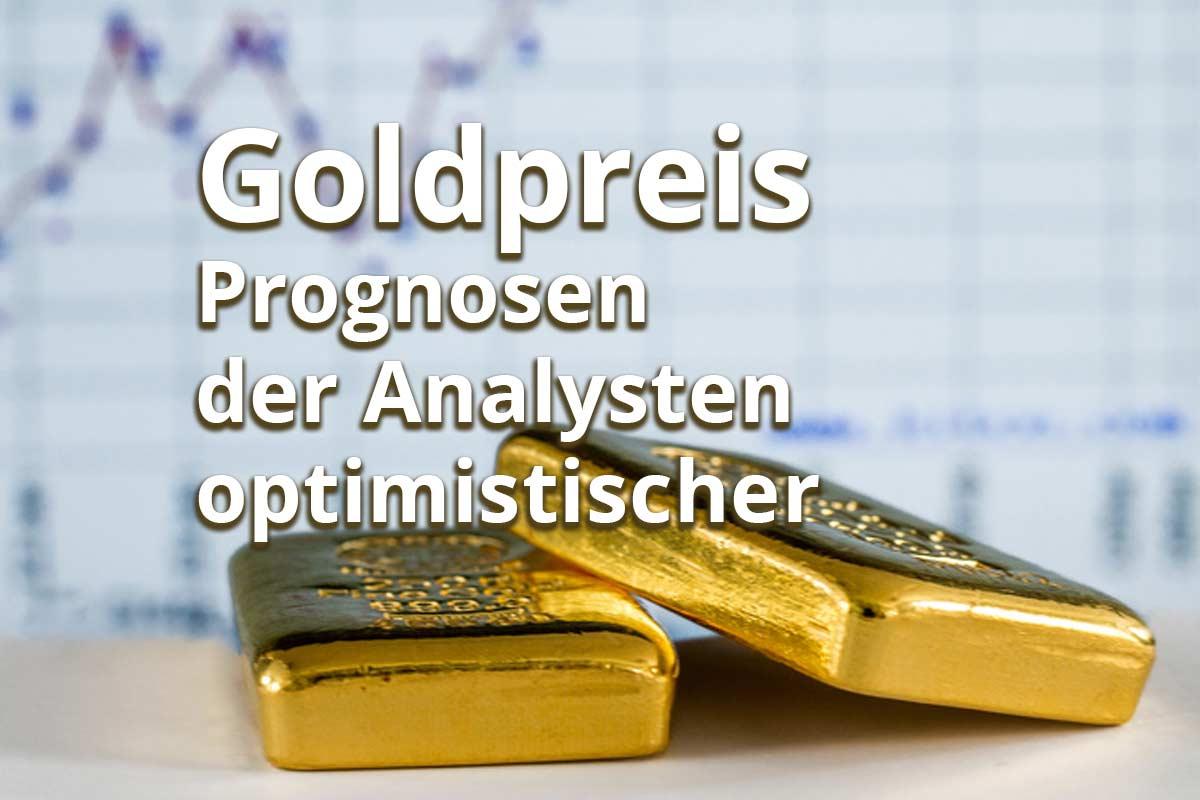 Goldpreis-Prognosen der Analysten zunehmend optimistischer