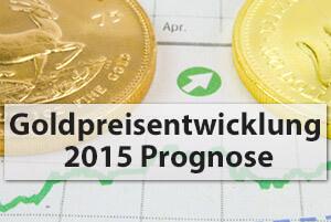 Goldpreisentwicklung 2015 Prognose