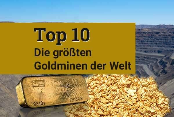 Top 10 der größten Goldminen der Welt