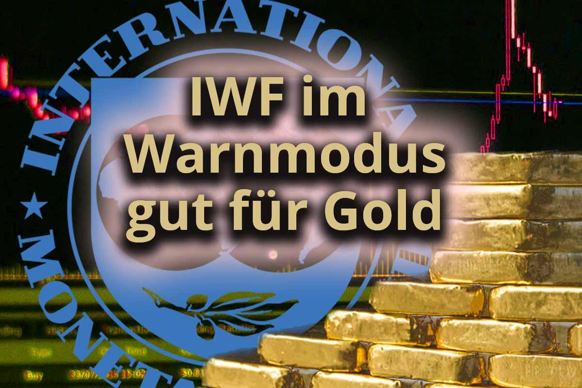 IWF im Warnmodus – gut für Gold