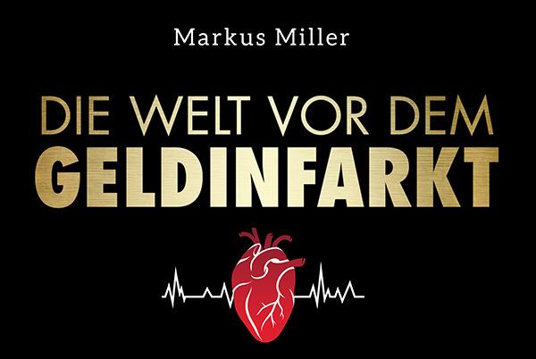 Markus Miller: Die Welt vor dem Geldinfarkt - Buchvorstellung