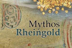 Nibelungen, Dukaten, Schmuck: Der Mythos Rheingold lebt!
