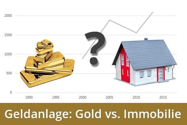 Immobilie oder Gold: Welche Geldanlage ist besser?