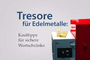 Tresor kaufen für Edelmetalle: Tipps für sichere Wertschränke
