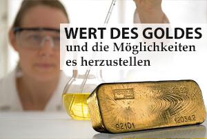 Wert des Goldes und die Möglichkeiten es herzustellen