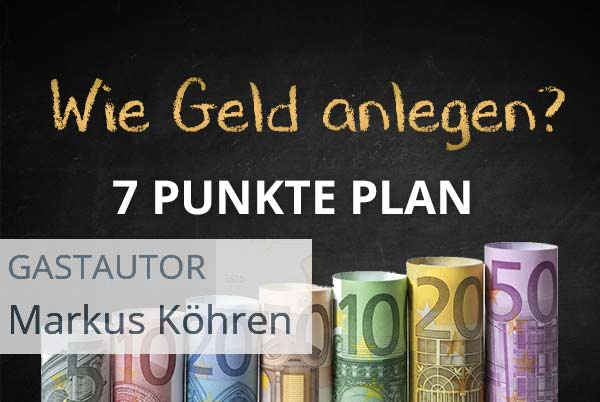 Wie Geld anlegen? Mein 7 Punkte Plan