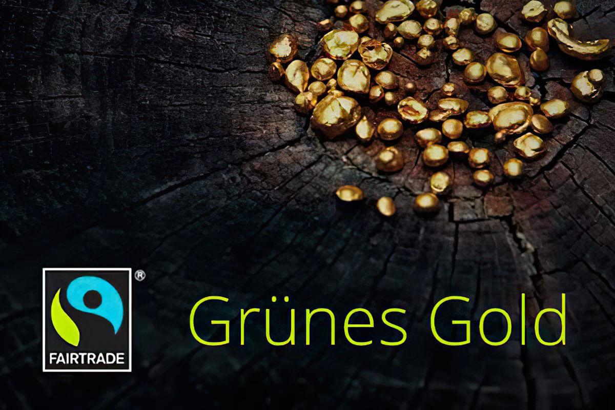 Fairtrade Gold, das grüne Ökogold