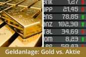 Aktien oder Gold: Welche Geldanlage ist besser?